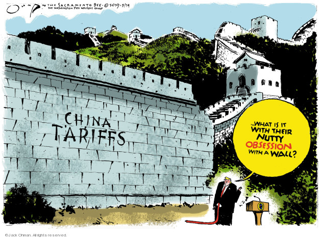 China Tariffs � What is it with their nutty obsession with a wall?