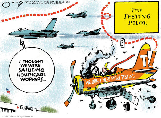 The Testing Pilot. I thought we were saluting healthcare workers … We dont need more testing. T.