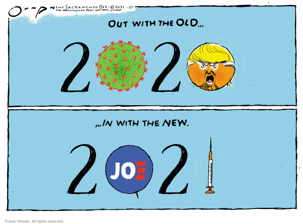Out with the old ... 2020 ... In with the new. 2021. Joe.
