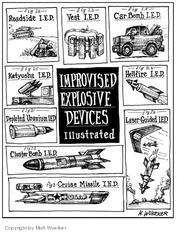 Improvised Explosive Devices Illustrated.  Fig 1a.  Roadside I.E.D.  Figure 1b.  Vest I.E.D.  Fig 1c.  Katyusha I.E.D.  Fig 2a.  Car bomb I.E.D.  Fig 2b.  Hellfire I.E.D.  Fig 2c.  Depleted uranium I.E.D.  Fig 2d.  Cluster Bomb I.E.D.  Fig 2e.  Laser Guided I.E.D.  Fig 3.  Cruise Missile I.E.D.