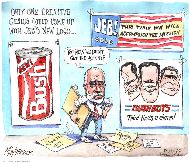 Only one creative genius could come up with Jebs new logo � Jeb! 2015. This time we will accomplish the mission. New! Bush. Bushboys. Third times a charm! You mean we didnt get the account? 41 + 43 = 45! Read my lips! Cake walk A Bush, not a shrub! The better Bush.
