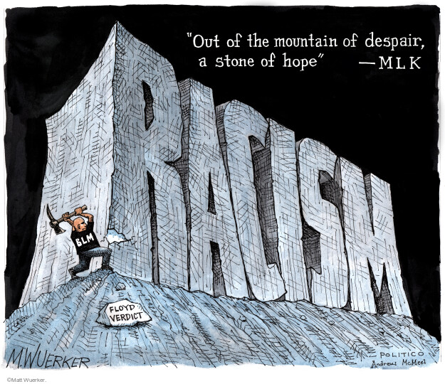 Out of the mountain of despair, a stone of hope – MLK. Racism. Floyd verdict. BLM.