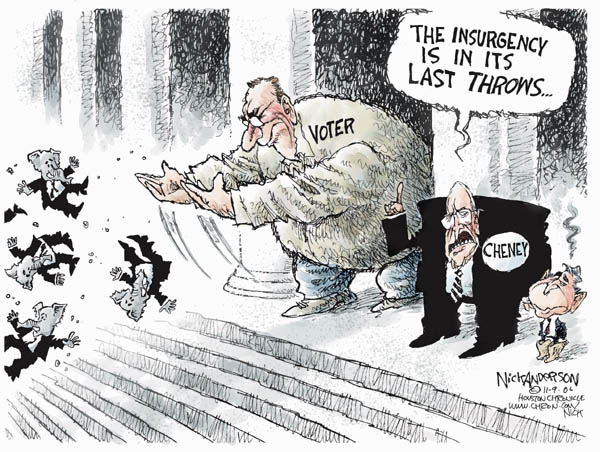 Voter.  The insurgency is in its last throws.  Cheney.