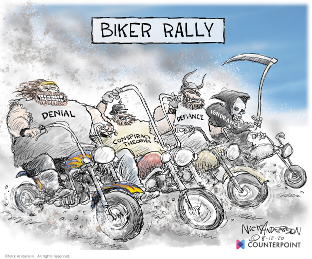 Biker rally. Denial. Conspiracy theories. Defiance. Ignorance.