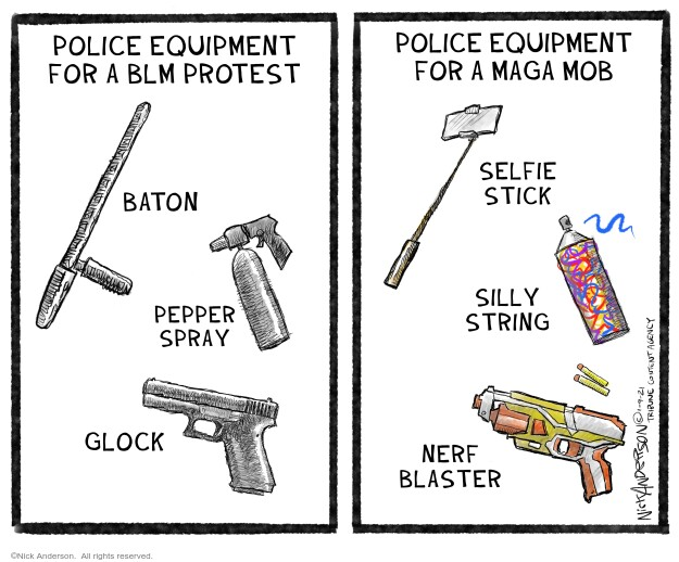 Police equipment for a BLM protest. Baton. Pepper spray. Glock. Police equipment for a MAGA mob. Selfie. Silly string. Nerf blaster.