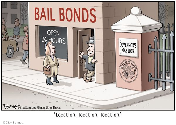 Bail bonds. Open 24 hours. The State of Illinois.