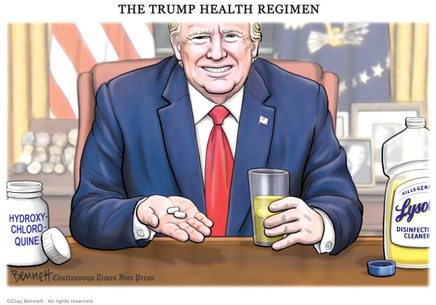 The Trump Health Regimen. Hydroxychloroquine. Lysol disinfectant cleaner.