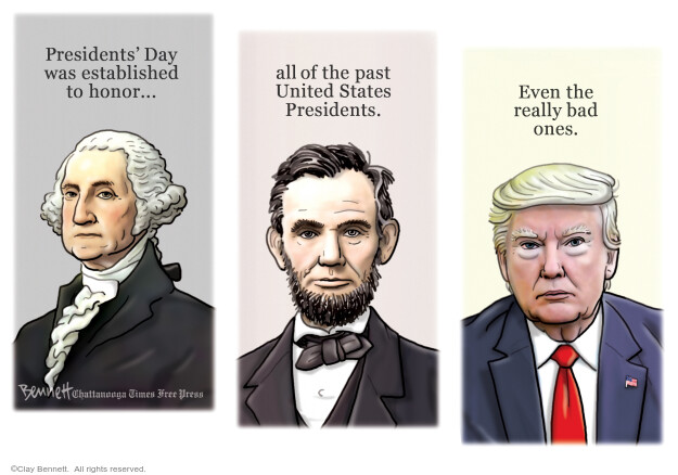 Presidents Day was established to honor ... all of the past Unites States Presidents. Even the really bad ones.