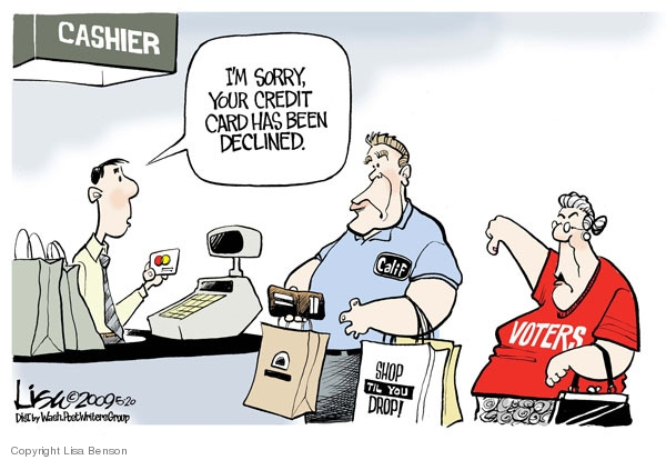 Cashier. Im sorry. Your credit card has been declined. Shop til you drop. Voters. Calif.