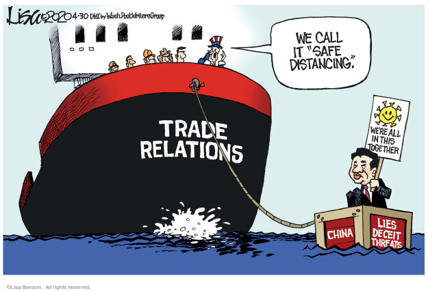 Trade relations. We call it safe distancing. Were all in this together. China. Lies. Deciet. Threats.
