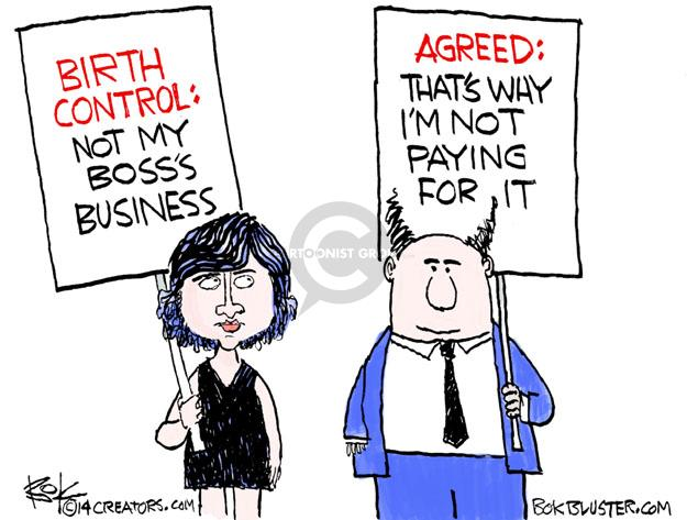 Birth control: not my bosss business. Agreed: Thats why Im not paying for it.