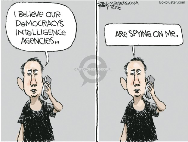 I believe our democracys intelligence agencies � are spying on me.