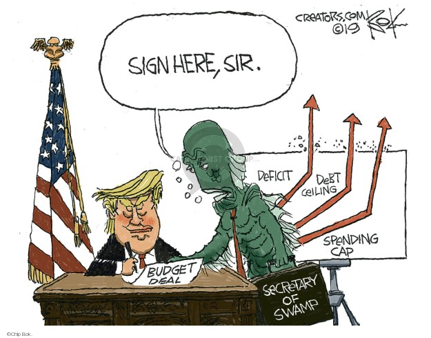 Sign here, sir. Budget deal. Deficit. Debt ceiling. Spending cap. Secretary of Swamp.