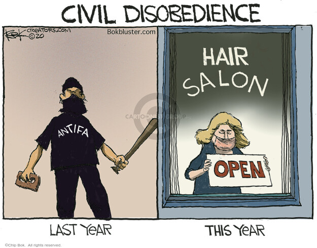 Civil Disobedience. ANTIFA. Last year. Hair Salon. Open. This year.