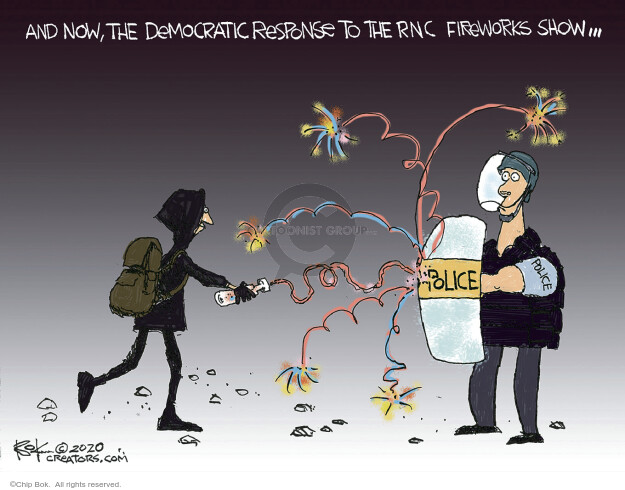 And now, the Democratic response to the RNC fireworks show … Police.