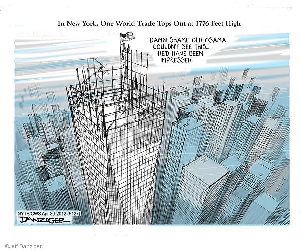In New York, One World Trade Center Tops Out at 1776 Feet High. Damn shame old Osama couldnt see this � Hed have been impressed.