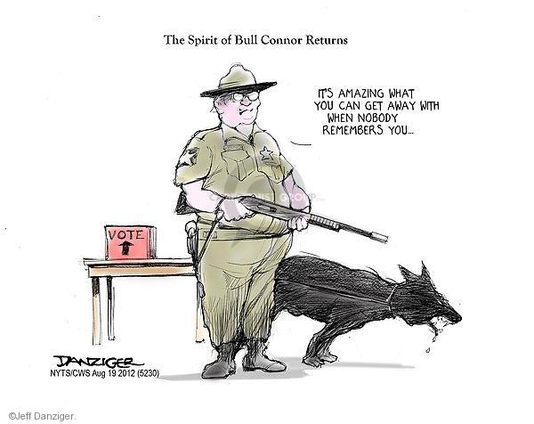The Spirit of Bull Connor Returns. Its amazing what you can get away with when nobody remembers you � Vote.