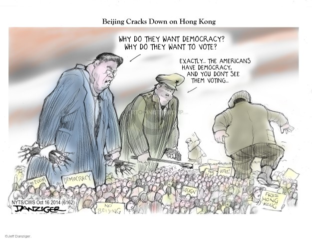 Beijing Cracks Down on Hong Kong. Why do they want democracy? Why do they want to vote? Exactly � The Americans have democracy, and you dont see them voting. Democracy. Resign. Free Hong Kong. Freedom. No Beijing. Votes!