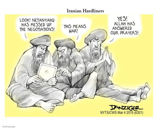 Iranian Hardliners. Look! Netanyahu has messed up the negotiations! This means war! YES! Allah has answered our prayers!