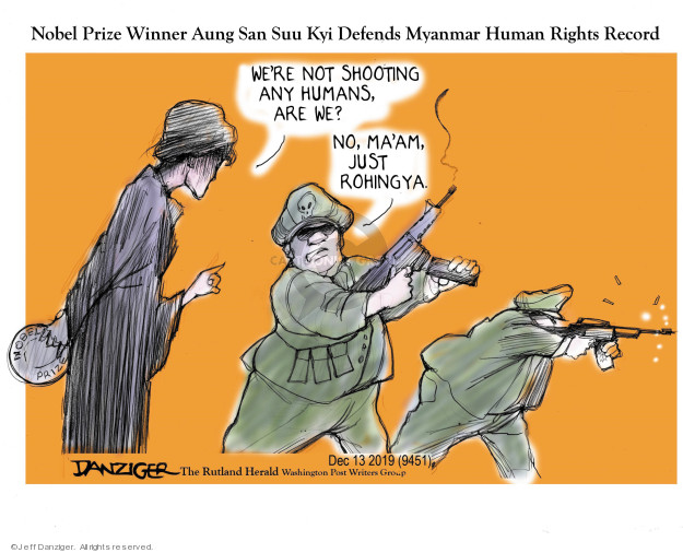 Nobel Prize Winner Aung San Suu Kyi Defends Myanmar Human Rights Record. Were not shooting any humans, are we? No, maam. Just Rohingya.