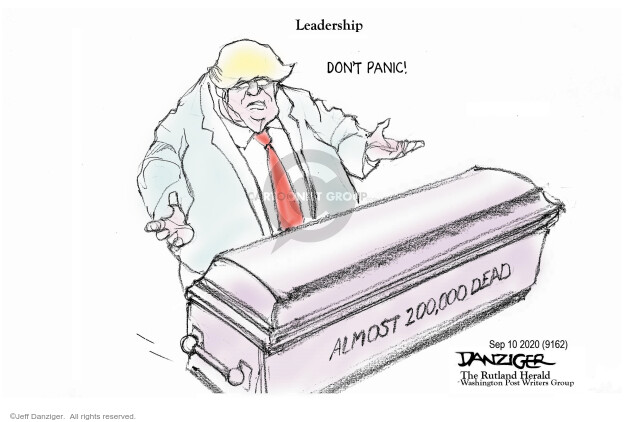 Leadership. Dont panic! Almost 200,000 dead.