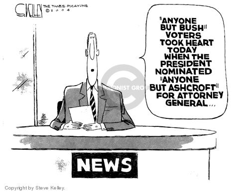 """Anyone but Bush"" voters took heart today when the president nominated ""anyone but Ashcroft"" attorney general…"