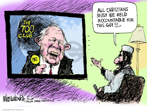 The 700 Club. Pat. All Christians must be held accountable for this guy!!!