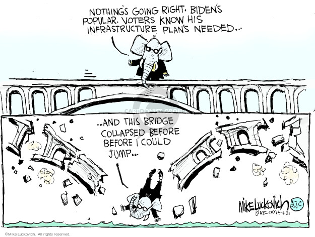 Nothings going right. Bidens popular. Voters know his infrastructure plans needed … and this bridge collapsed before I could jump …