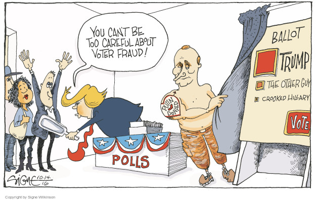 You cant be too careful about voter fraud! Ballot. Trump. The other guy. Crooked Hillary. Vote. Putin (heart) Donald. Polls.
