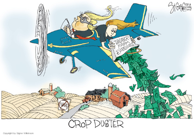 Taxpayer farm subsidies. Crop duster. Tariffs (crossed out).