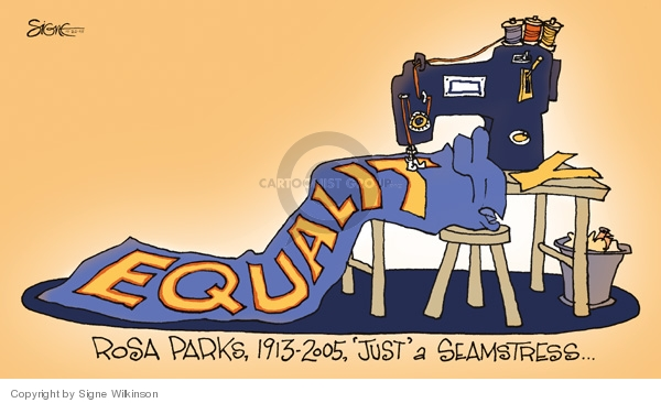 "Equality.  Rosa Parks, 1913 - 2005, ""Just"" a seamstress."