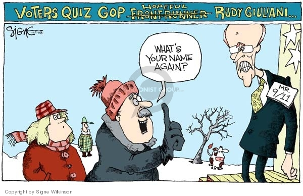 Voters Quiz GOP [frontrunner] hopeful Rudy Giuliani.  Whats your name again?  Mr. 9/11.