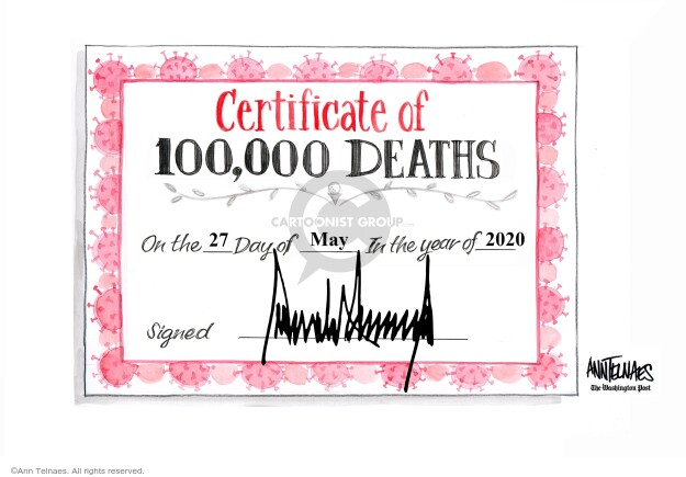 Certificate of 100,000 Deaths. ON the 27 Day of May in the year of 2020. Signed Donald Trump.