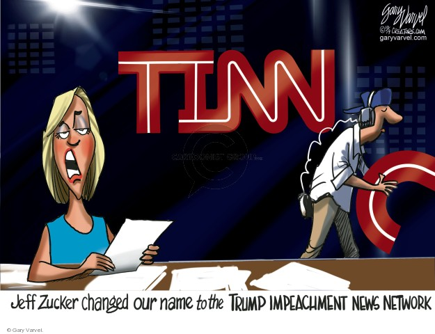 TINN. Jeff Zucker changed our name to the Trump Impeachment News Network.