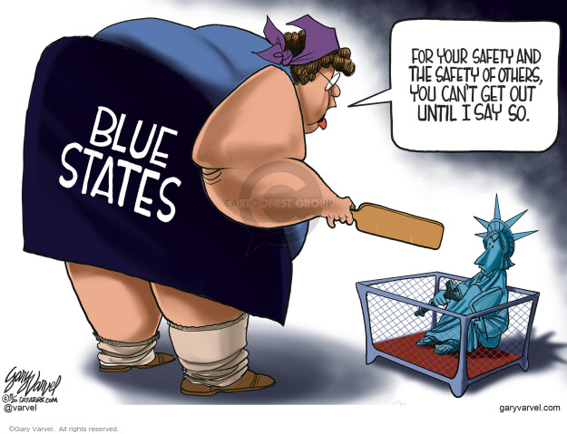 Blue states. For your safety and the safety of other, you cant get out until I say so.